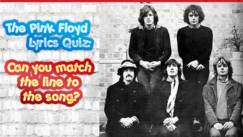 The Pink Floyd Lyrics Quiz: how well do you know Pink Floyd's Song Lyrics?